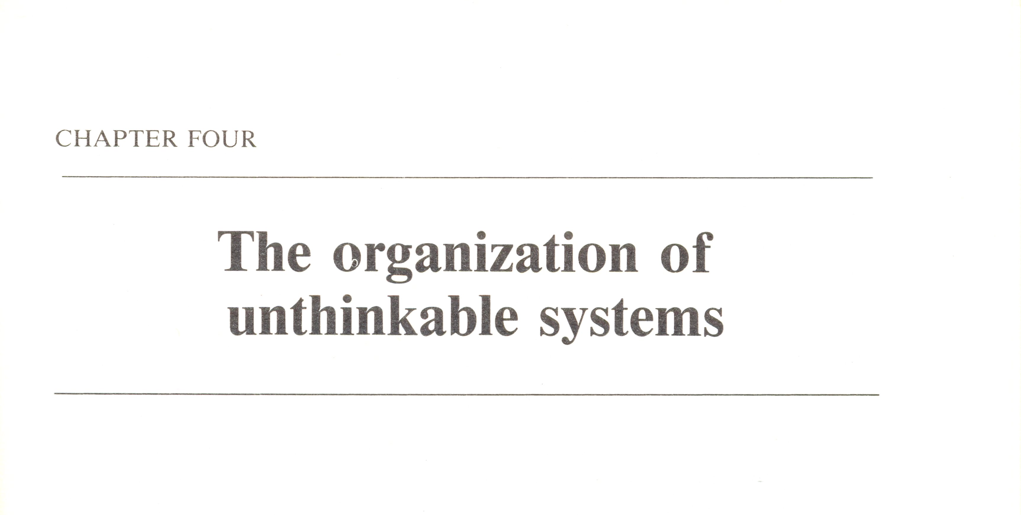 The Organisation of Unthinkable Systems